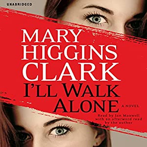 I'll Walk Alone: A Novel | [Mary Higgins Clark]