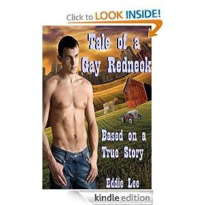 Tale of a Gay Redneck - Based on a True Story Eddie Lee