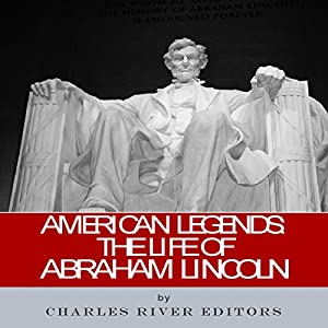 American Legends: The Life of Abraham Lincoln Audiobook