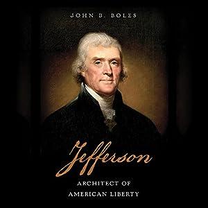 Jefferson: Architect of American Liberty Hörbuch von John B. Boles Gesprochen von: Michael Johnson