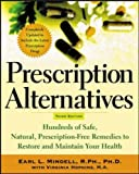 Prescription Alternatives, Third Edition: Hundreds of Safe, Natural Prescription-Free Remedies to Restore and Maintain Your Health (0071413189) by Mindell,Earl