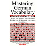 Mastering German Vocabulary: A Thematic Approach (Mastering Vocabulary Series) ~ Veronika Calderwood...