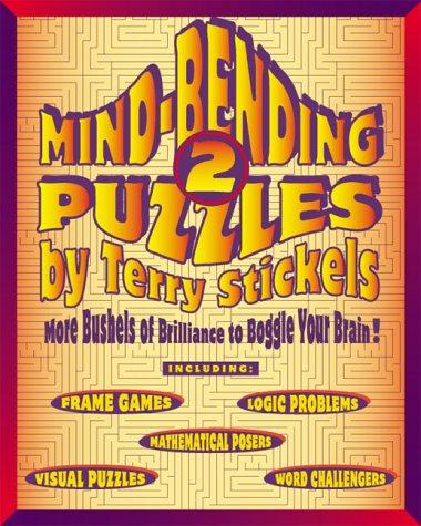 Mind-Bending Puzzles: More Bushels of Brilliance to Boggle Your Brain PDF