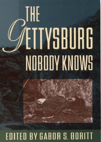 The Gettysburg Nobody Knows (Gettysburg Civil War Institute Books), GABOR S. BORITT, G. S. BORITT, HARRY W. PFANZ