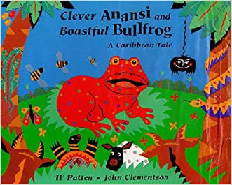 Clever Anansi and Boastful Bullfrog