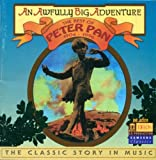 An Awfully Big Adventure: The Best of Peter Pan (1904-1996) by et al Ramiro Belgardt (Performer)