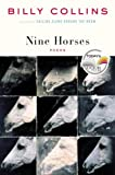 Nine Horses: Poems (Today Show Book Club #10) (1400061776) by Billy Collins