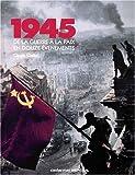 """Afficher """"1945 de la guerre à la paix en douze événements"""""""