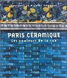 echange, troc Laurence Chaudun, Nicolas Chaudun - Paris céramique: Les couleurs de la rue