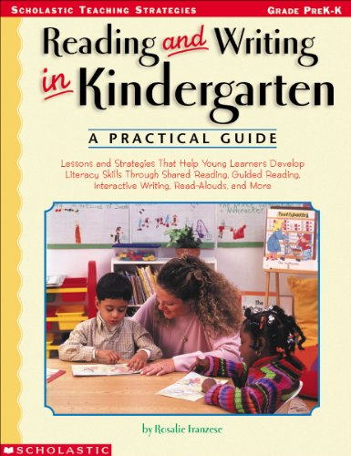 Reading and Writing in Kindergarten: A Practical Guide:...