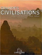 Grandes civilisations : Afrique, Amérique, Asie, Europe, Océanie