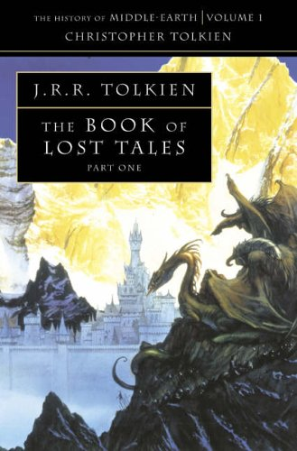 The Book of Lost Tales 1 (The History of Middle-Earth, Vol. 1)