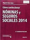 Cómo Confeccionar Nóminas Y Seguros Sociales 2014 - 27ª Edición Actualizada (LABORAL)