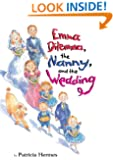 Emma Dilemma, the Nanny, and the Wedding (Emma Dilemma series Book 7)