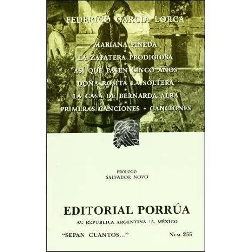 Mariana Pineda & La zapatera prodigiosa & Asi que pasen cinco anos & Dona Rosita la soltera & La casa de Bernarda Alba & Primeras Canciones & ... & Songs (Sepan Cuantos) (Spanish Edition)