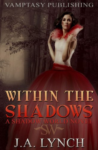 Book: Within The Shadows (Shadow World Novels) by J. A. Lynch