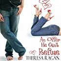 An Offer He Can't Refuse (       UNABRIDGED) by Theresa Ragan Narrated by Diane Daltner