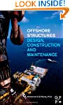 Offshore Structures: Design, Construc...