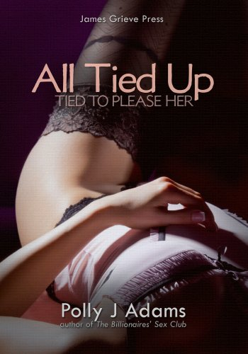 Polly J Adams - All Tied Up: Tied to Please Her (Hot Wife Stories)