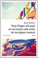 Tony Hogan m'a payé un ice-cream soda avant de me piquer maman © Amazon