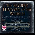 The Secret History of the World | Jonathan Black