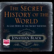 The Secret History of the World | [Jonathan Black]