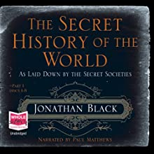 The Secret History of the World Audiobook by Jonathan Black Narrated by Paul Matthews