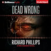 Dead Wrong: A Rho Agenda Novel, Book 2 | Richard Phillips