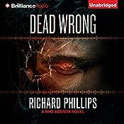 Dead Wrong: A Rho Agenda Novel, Book 2 | Richard Phillips