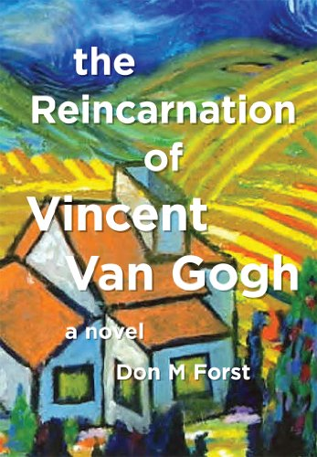 The Reincarnation Of Vincent Van Gogh by Don M Forst ebook deal