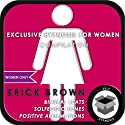 Women Only: Exclusive Hypnosis for Women  by Erick Brown Narrated by Erick Brown