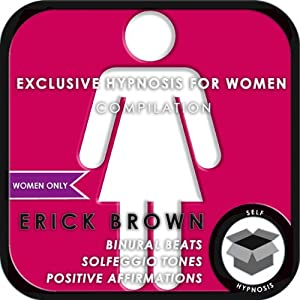Women Only: Exclusive Hypnosis for Women | [Erick Brown]