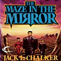 The Maze in the Mirror: G.O.D. Inc., Book 3 Audiobook by Jack L. Chalker Narrated by Darren Stephens
