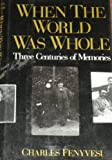 When the World Was Whole: A Family Album