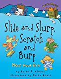img - for [(Slide and Slurp, Scratch and Burp: More about Verbs * * )] [Author: Brian P Cleary] [Mar-2009] book / textbook / text book