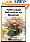 Pharmaceutical Preformulation and Formulation: A Practical Guide from Candidate Drug Selection to Commercial Dosage Form