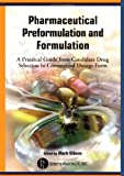 Pharmaceutical Preformulation and Formulation: A Practical Guide from Candidate Drug Selection to Commercial Dosage Form (1574911201) by Gibson, Mark