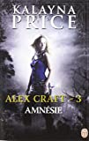 Alex Craft, Tome 3 : Amn�sie