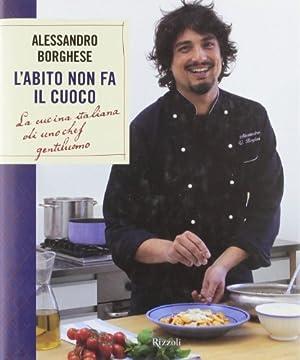 Cover L'abito non fa il cuoco. La cucina italiana di uno chef gentiluomo