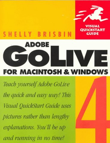 Adobe GoLive for Macintosh and Windows Visual QuickStart Guide