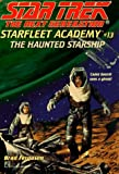 The Haunted Starship  (Star Trek: The Next Generation: Starfleet Academy, No 13)