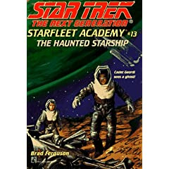The Haunted Starship  (Star Trek: The Next Generation: Starfleet Academy, No 13) by Brad Ferguson and Kathi Ferguson