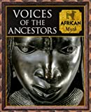Voices of the Ancestors: African Myth (Myth and Mankind) (0705436438) by Allan, Tony