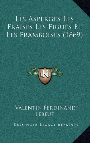 Les Asperges Les Fraises Les Figues Et Les Framboises (1869)