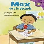 Max va a la escuela (Max Goes to School)   Adria F. Klein