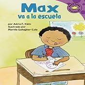 Max va a la escuela (Max Goes to School) | [Adria F. Klein]
