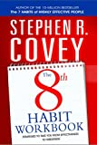 8th Habit Personal Workbook: Strategies to Take You from Effectiveness to Greatness (0743295099) by Stephen Covey