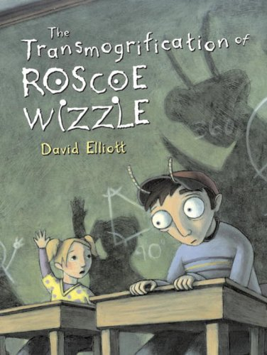 The Transmogrification Of Roscoe Wizzle (Turtleback School & Library Binding Edition)