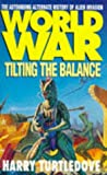 World War: Tilting the Balance (0340648996) by Turtledove, Harry