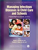 img - for Managing Infectious Diseases in Child Care and Schools: A Quick Reference Guide (American Academy of Pediatrics) 2nd (second) Edition published by American Academy of Pediatrics (2008) book / textbook / text book